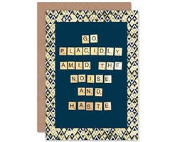 Wee Blue Coo Card Quote Desiderata Snippet Go PLACIDLY AMID Noise Haste